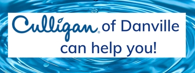 Culligan of Danville can help you!